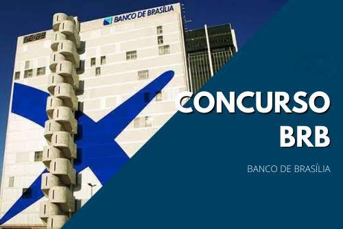 CONCURSO BRB: BANCO DE BRASÍLIA DECIDE AUMENTAR NÚMERO DE VAGAS